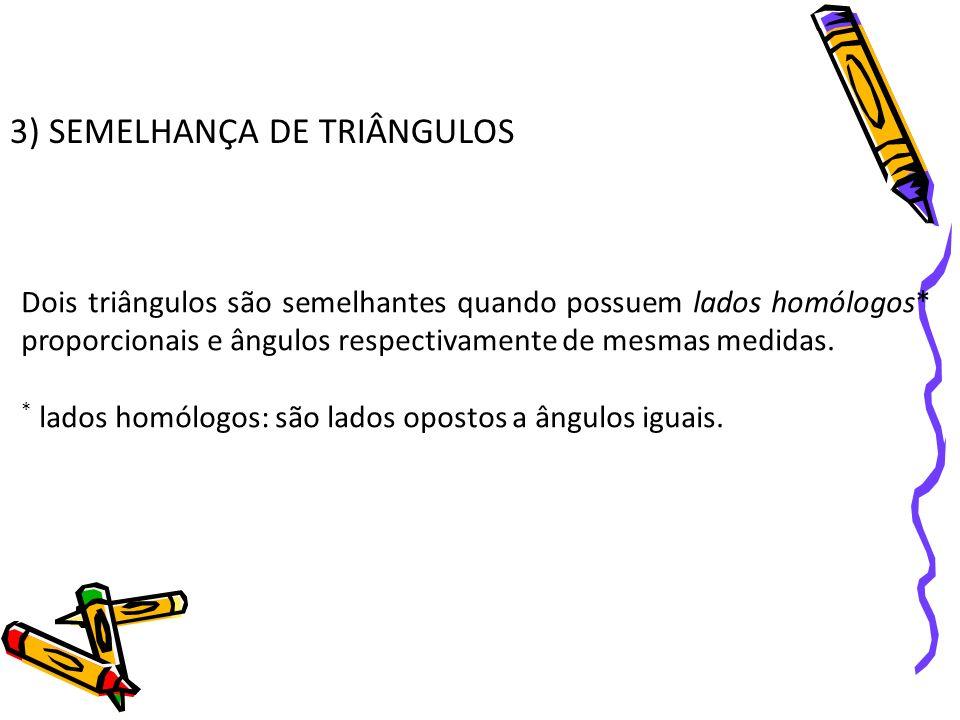 3) SEMELHANÇA DE TRIÂNGULOS