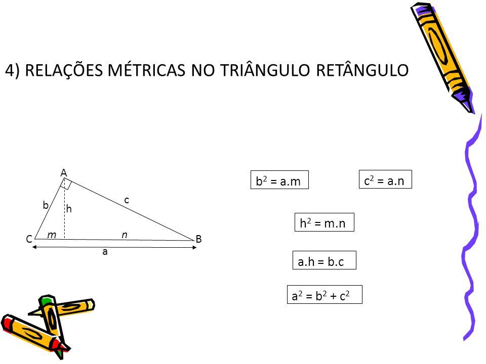 4) RELAÇÕES MÉTRICAS NO TRIÂNGULO RETÂNGULO