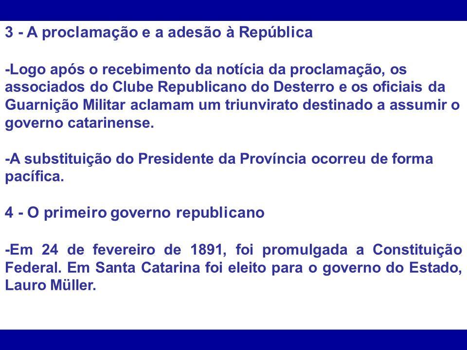 3 - A proclamação e a adesão à República