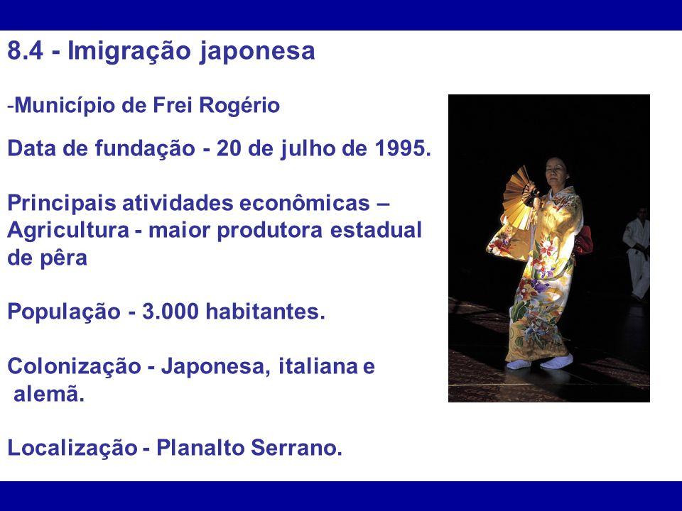 8.4 - Imigração japonesa Data de fundação - 20 de julho de 1995.