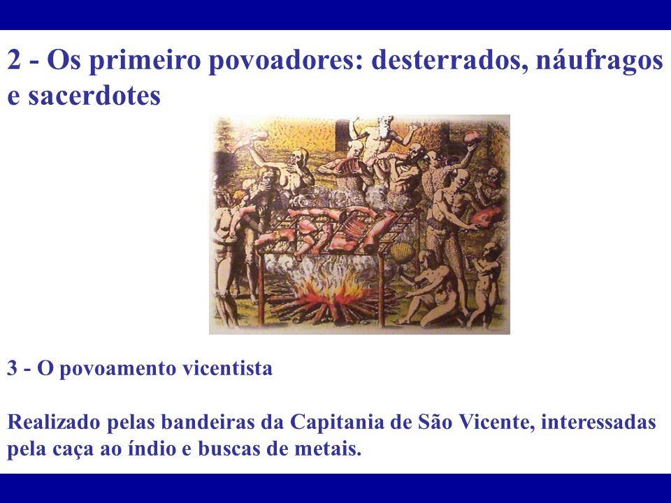 2 - Os primeiro povoadores: desterrados, náufragos e sacerdotes