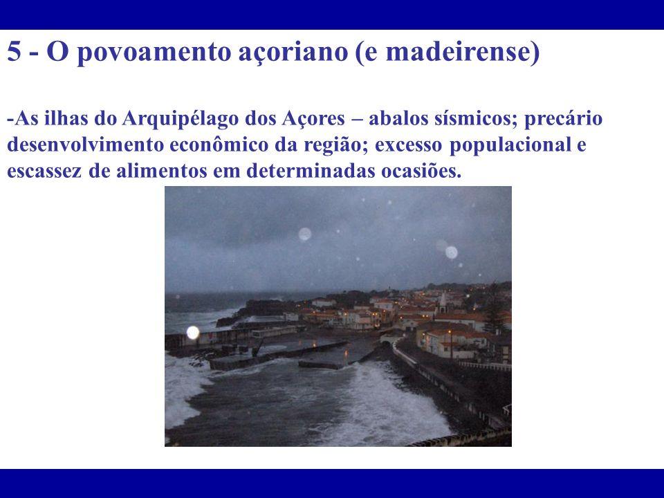5 - O povoamento açoriano (e madeirense)
