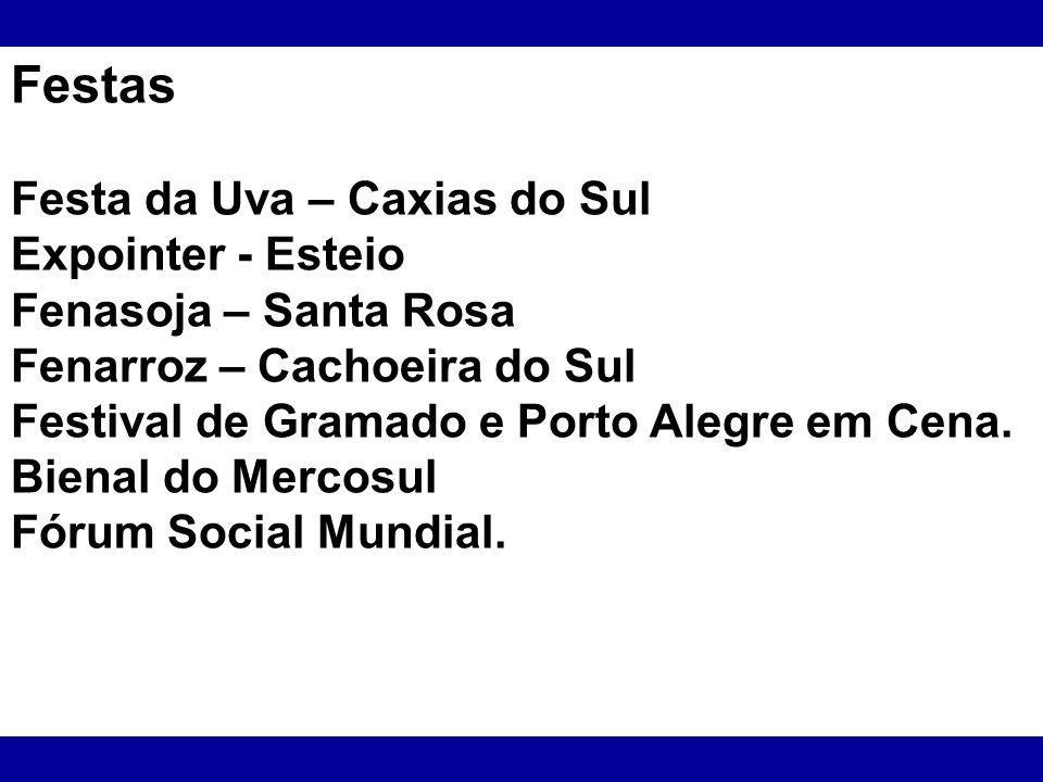 Festas Festa da Uva – Caxias do Sul Expointer - Esteio