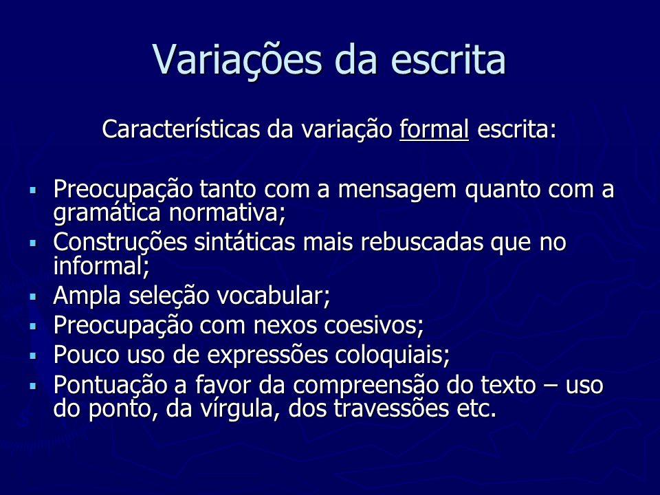 Características da variação formal escrita: