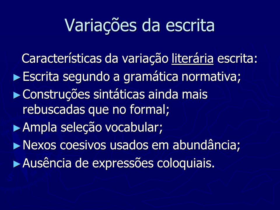 Características da variação literária escrita: