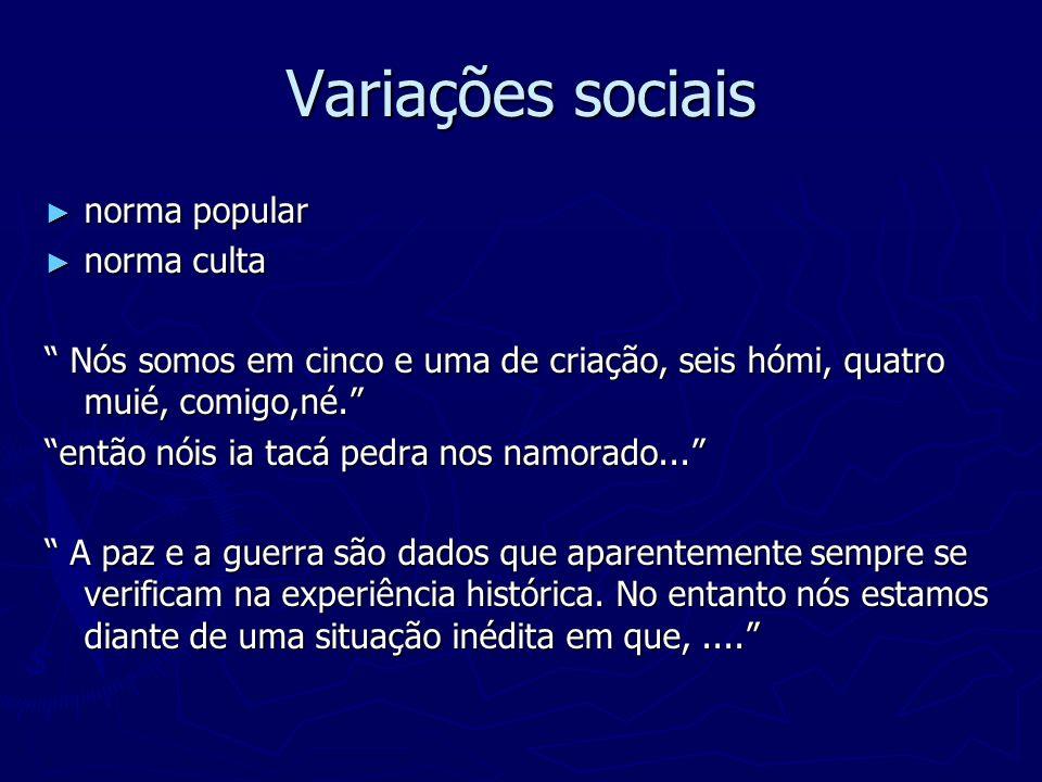 Variações sociais norma popular norma culta