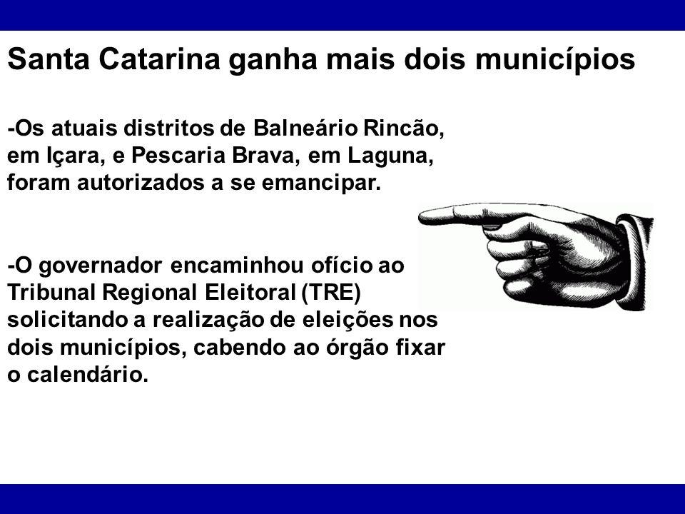 Santa Catarina ganha mais dois municípios