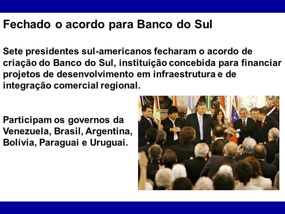 Fechado o acordo para Banco do Sul
