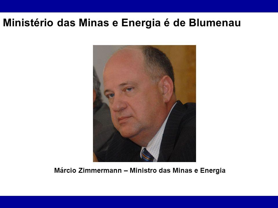 Ministério das Minas e Energia é de Blumenau