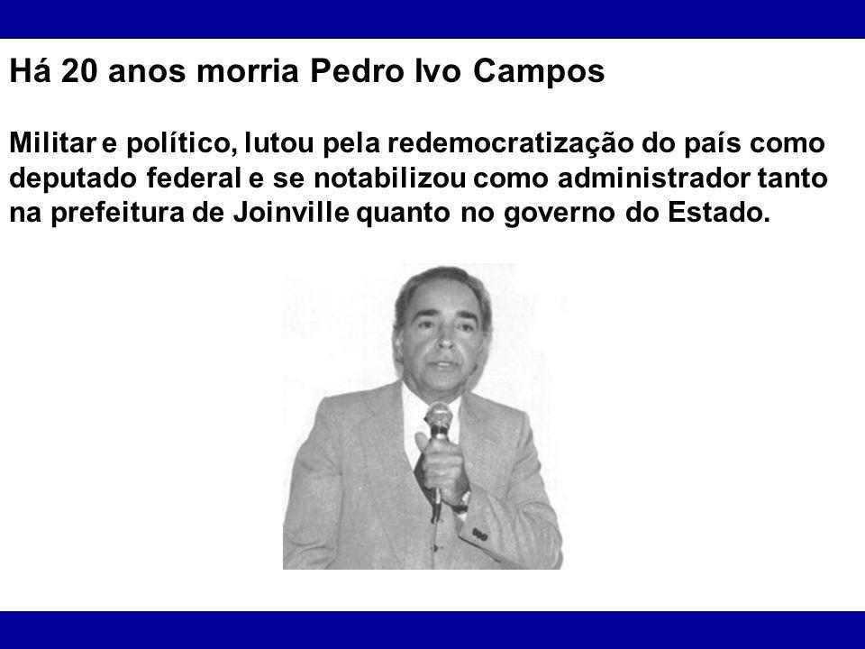 Há 20 anos morria Pedro Ivo Campos