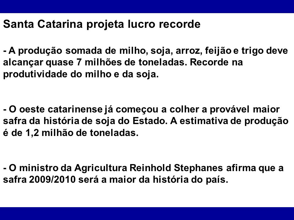 Santa Catarina projeta lucro recorde
