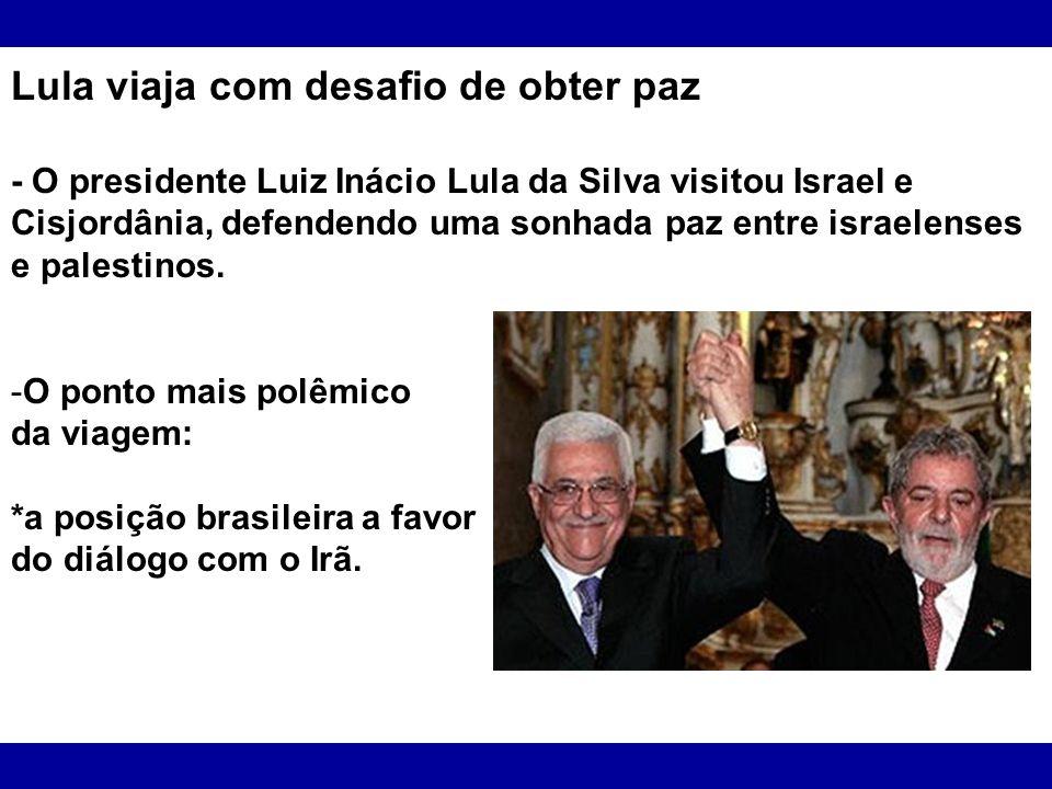 Lula viaja com desafio de obter paz