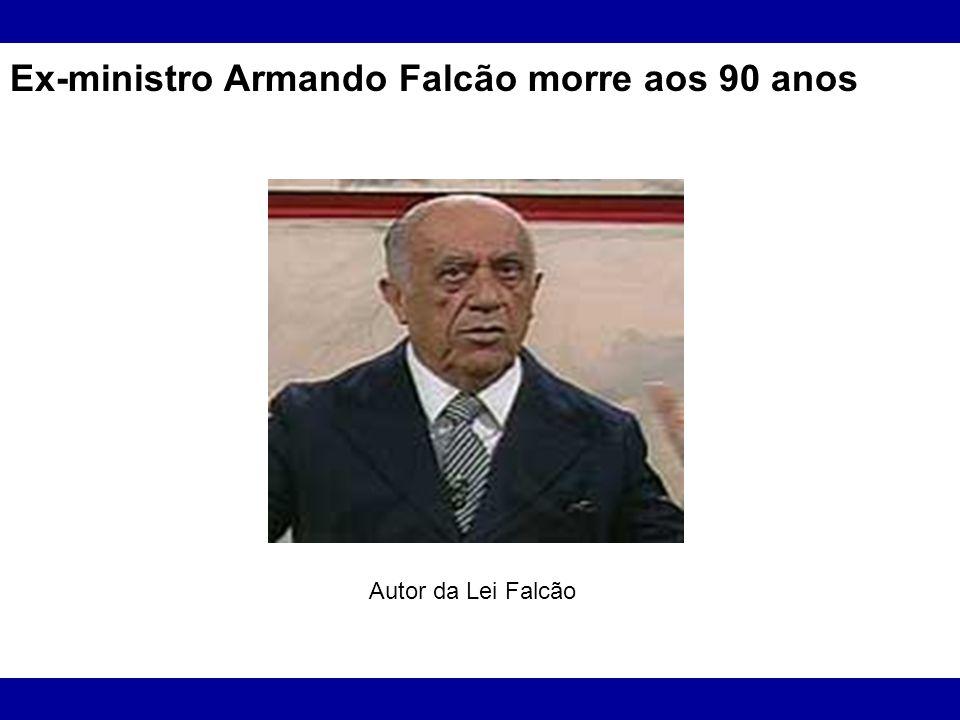 Ex-ministro Armando Falcão morre aos 90 anos