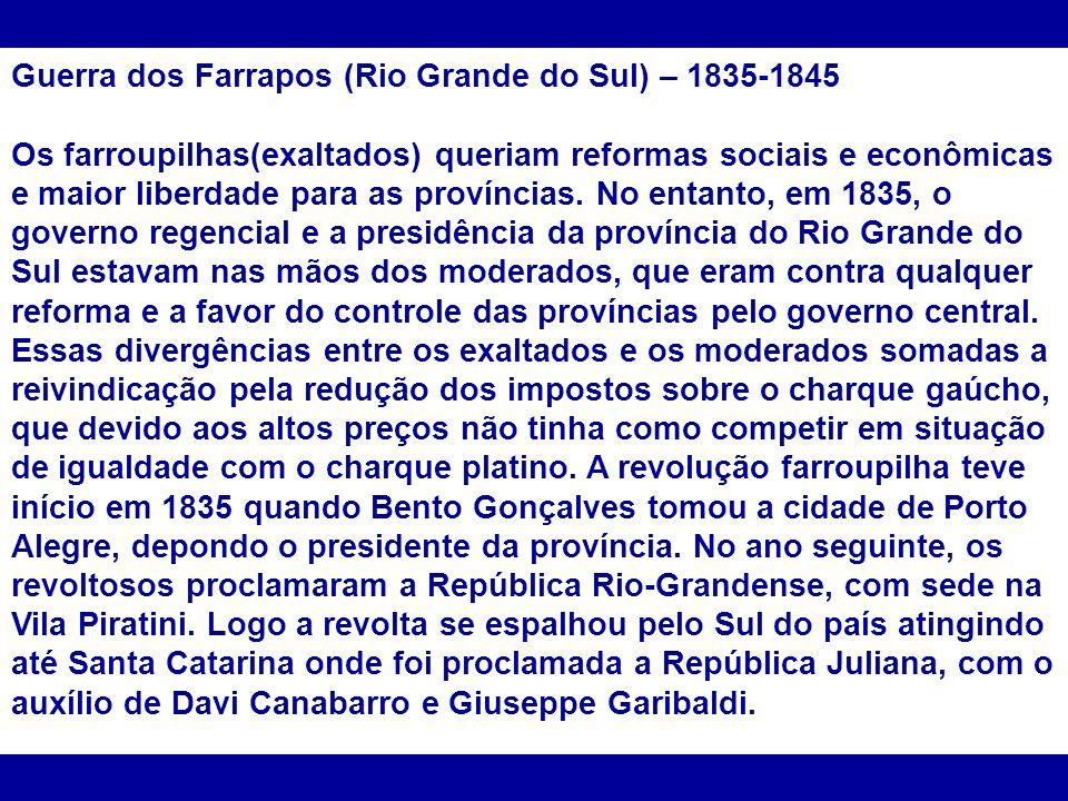 Guerra dos Farrapos (Rio Grande do Sul) – 1835-1845
