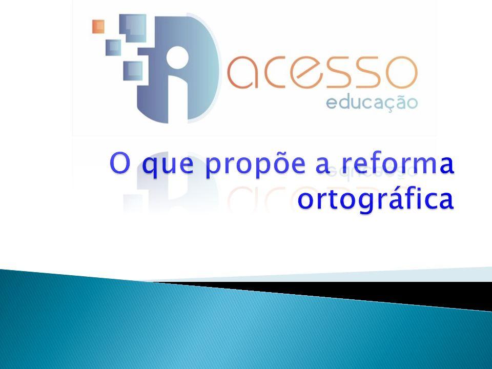 O que propõe a reforma ortográfica
