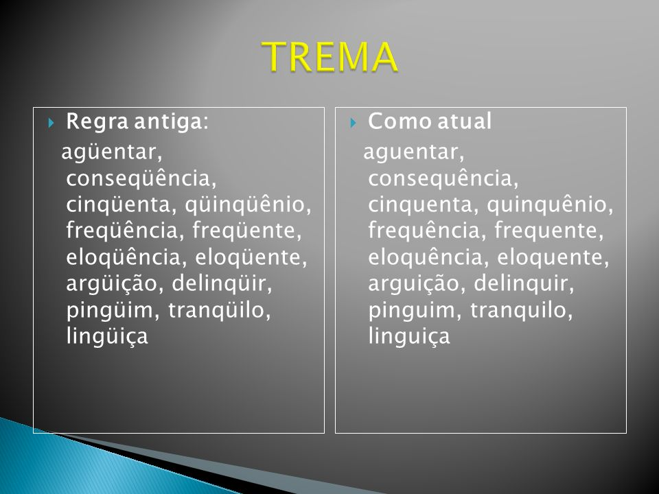 TREMA Regra antiga:
