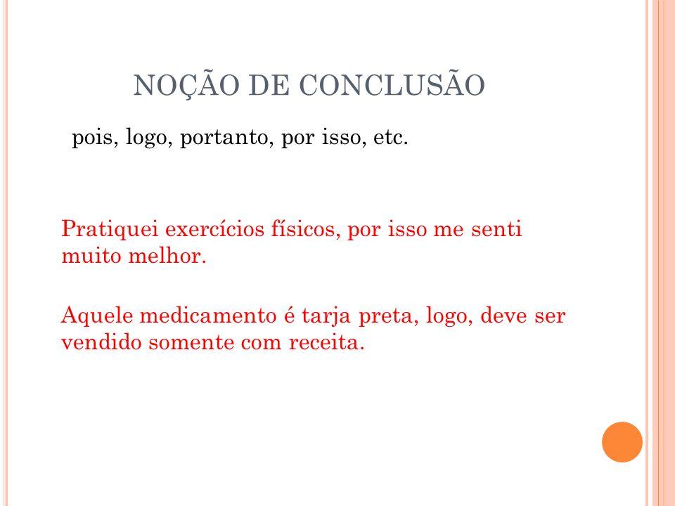 NOÇÃO DE CONCLUSÃO