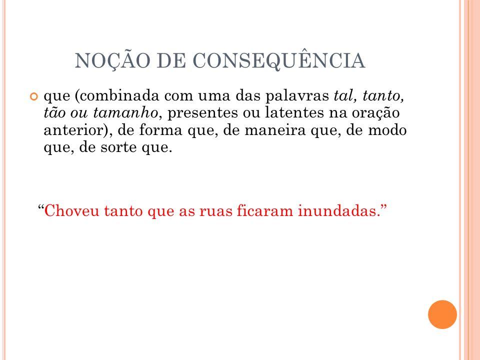 NOÇÃO DE CONSEQUÊNCIA