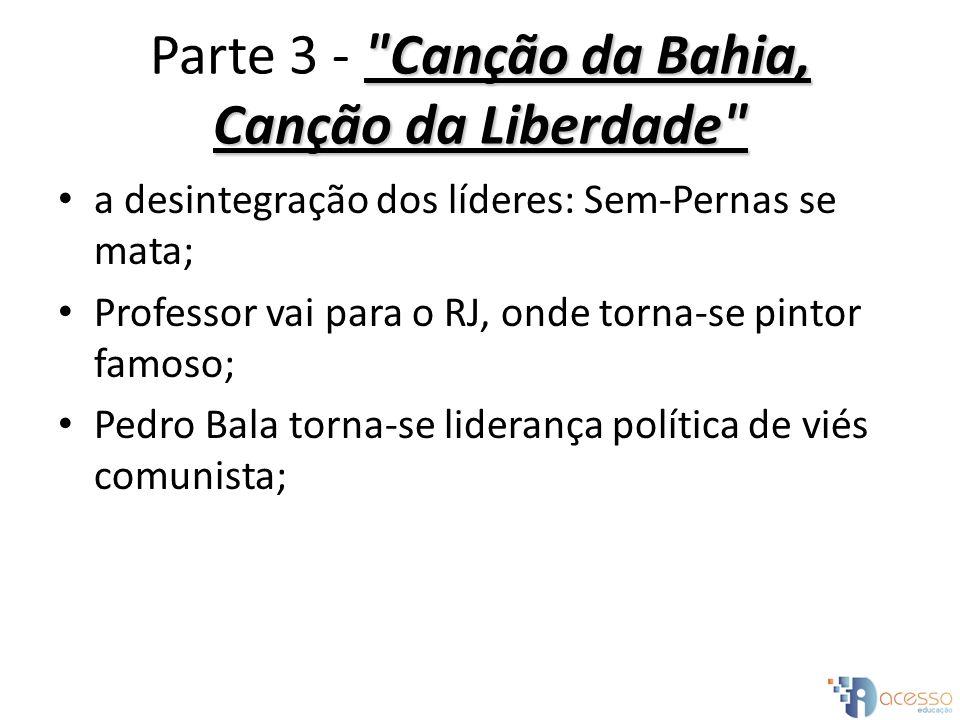 Parte 3 - Canção da Bahia, Canção da Liberdade