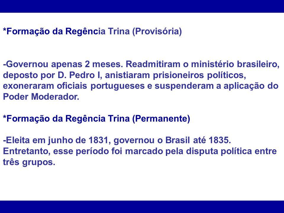 *Formação da Regência Trina (Provisória)