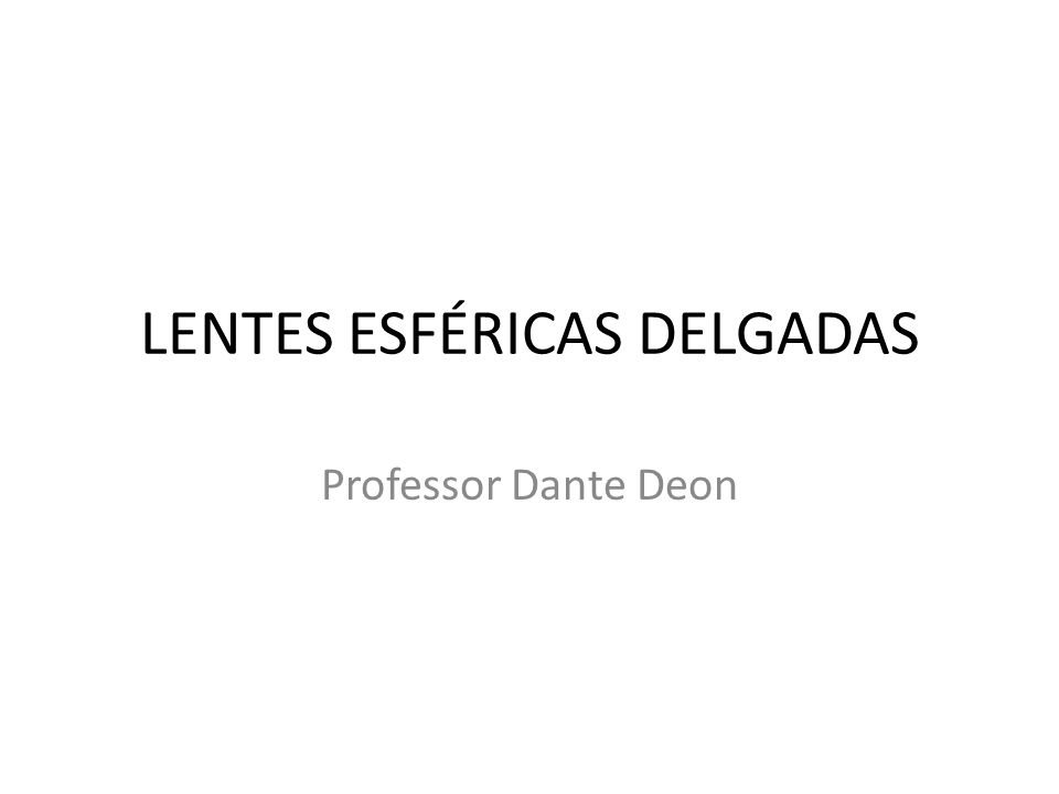 LENTES ESFÉRICAS DELGADAS