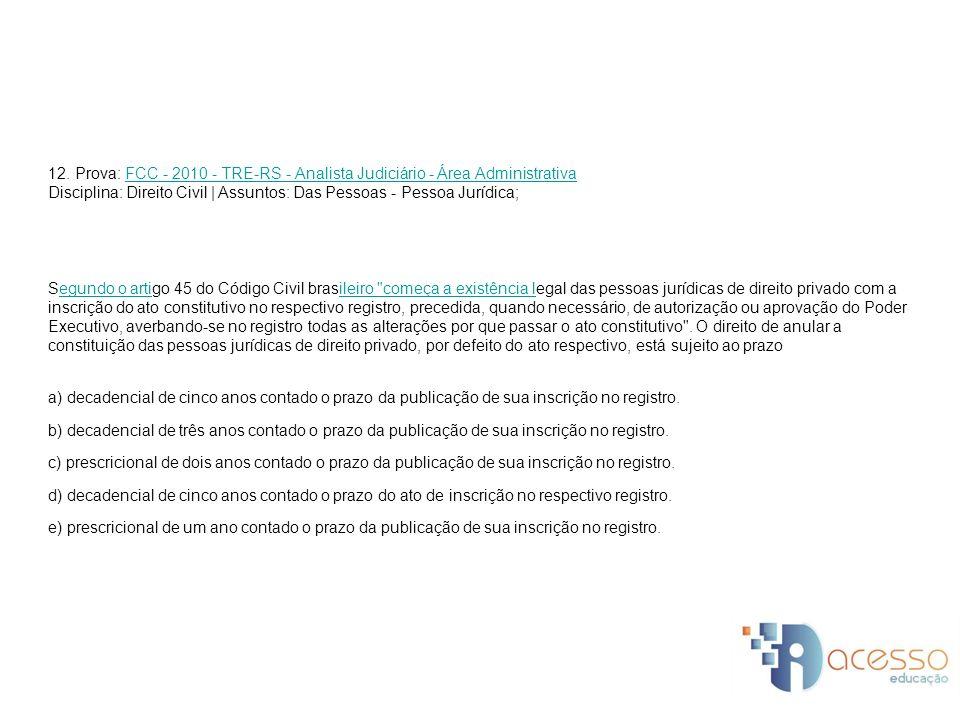12. Prova: FCC - 2010 - TRE-RS - Analista Judiciário - Área Administrativa