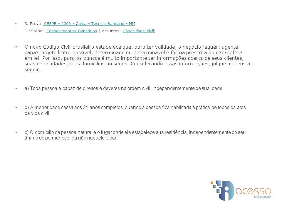 3. Prova: CESPE - 2006 - Caixa - Técnico Bancário - NM