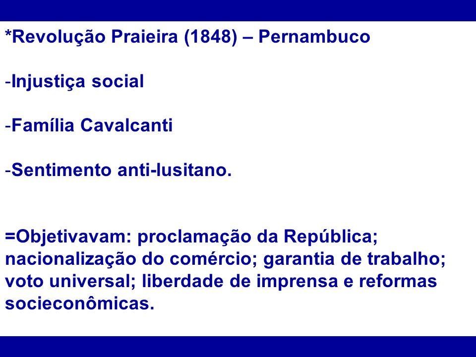 *Revolução Praieira (1848) – Pernambuco