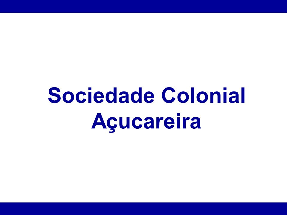 Sociedade Colonial Açucareira