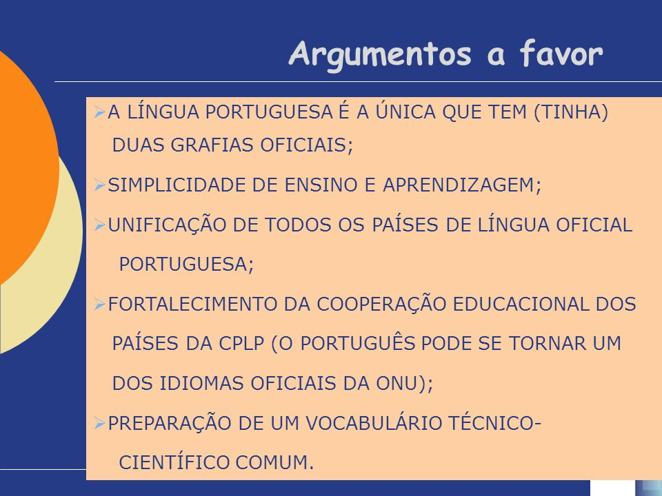 Argumentos a favor A LÍNGUA PORTUGUESA É A ÚNICA QUE TEM (TINHA)