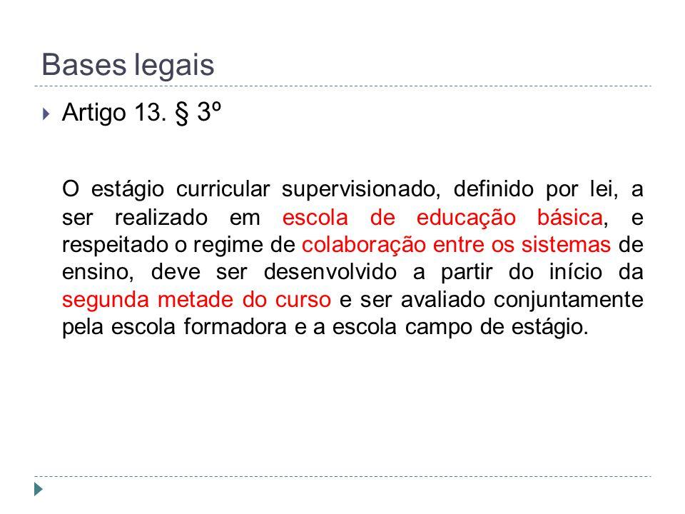 Bases legais Artigo 13. § 3º.