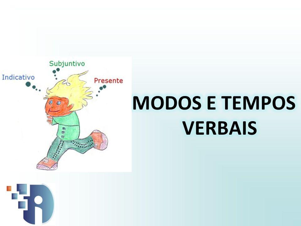 MODOS E TEMPOS VERBAIS