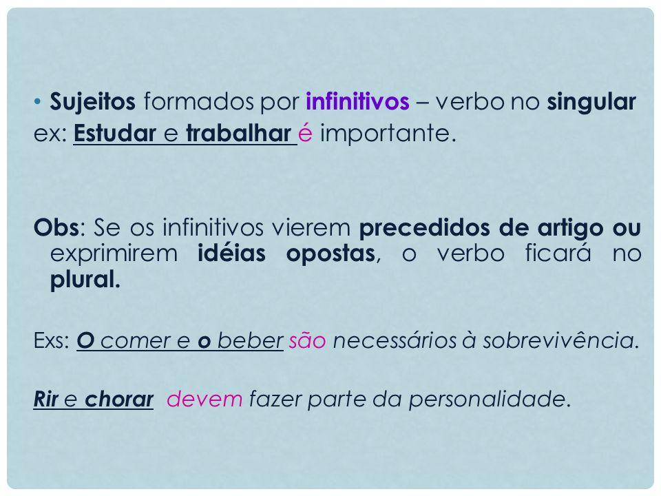 Sujeitos formados por infinitivos – verbo no singular
