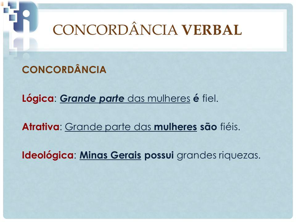 CONCORDÂNCIA VERBAL CONCORDÂNCIA