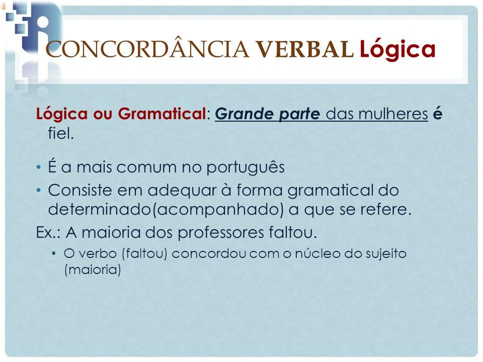 CONCORDÂNCIA VERBAL Lógica