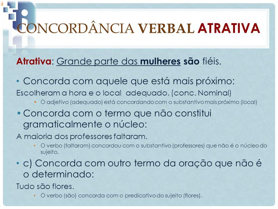 CONCORDÂNCIA VERBAL ATRATIVA