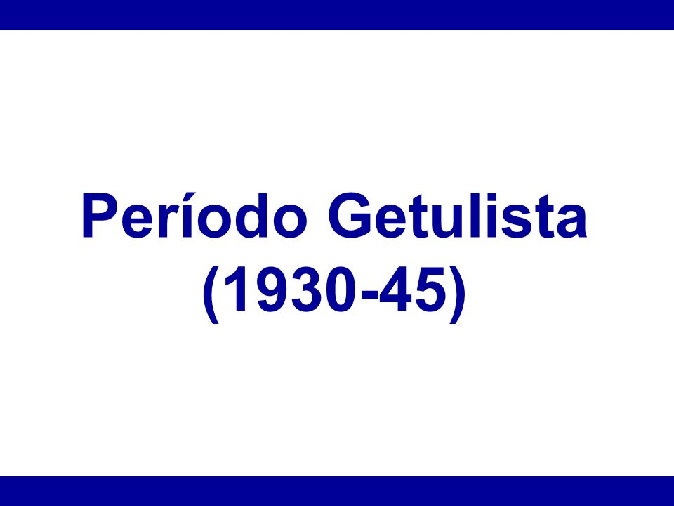 Período Getulista (1930-45)
