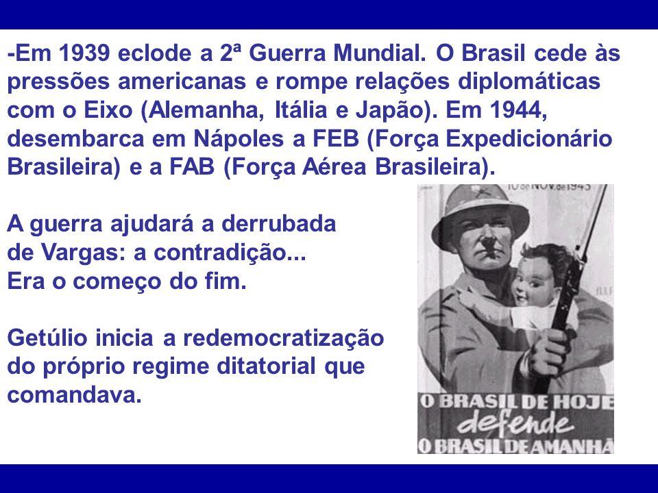 -Em 1939 eclode a 2ª Guerra Mundial