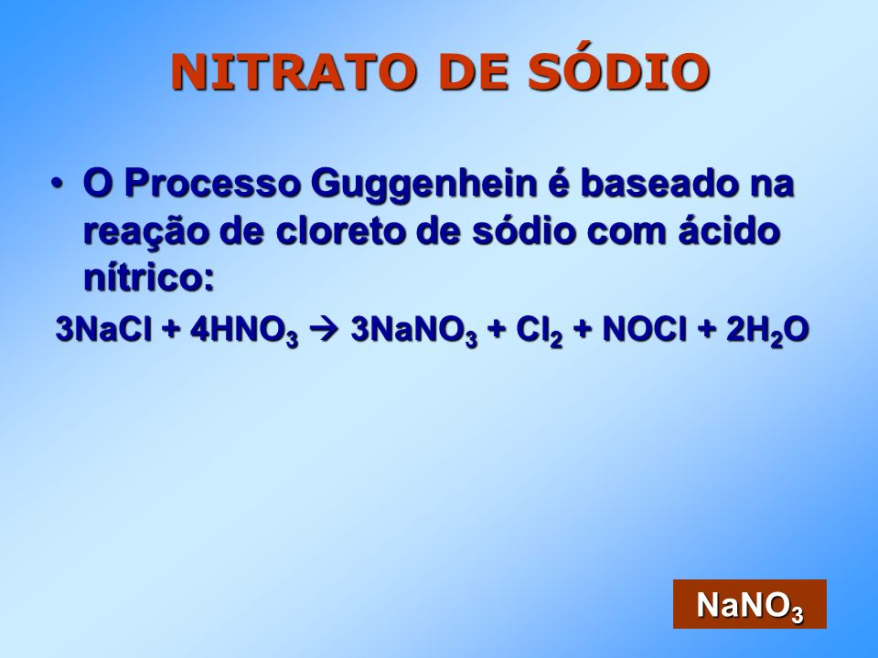 3NaCl + 4HNO3  3NaNO3 + Cl2 + NOCl + 2H2O