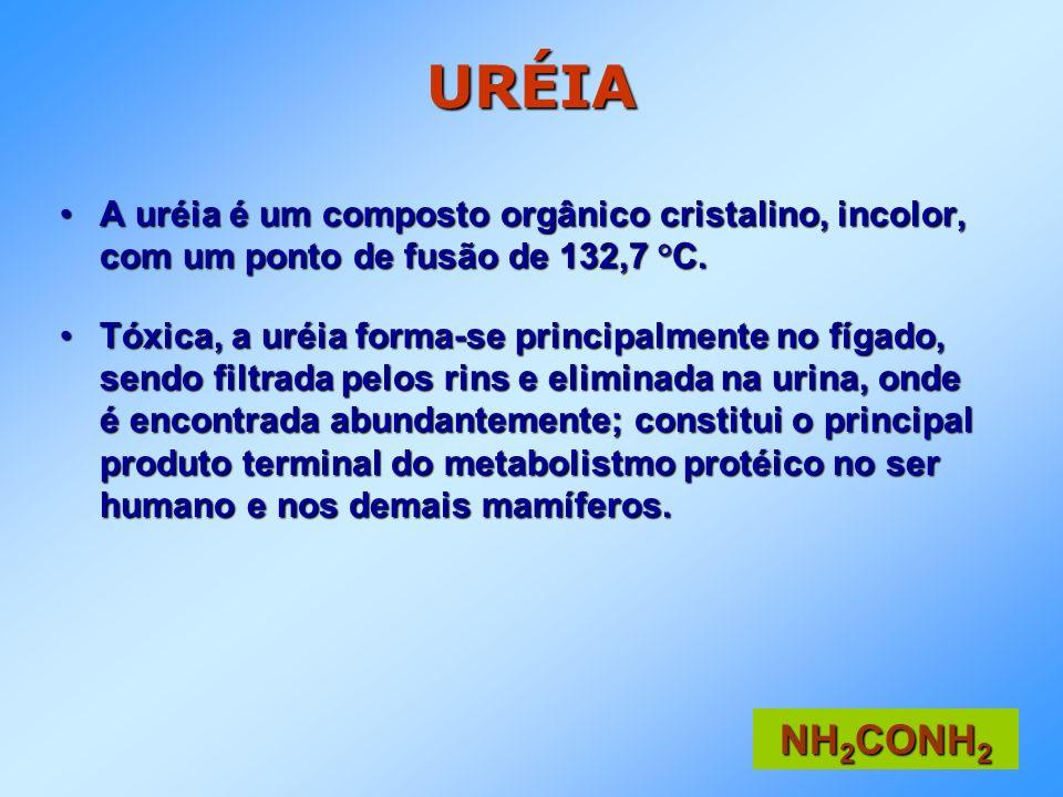 URÉIA A uréia é um composto orgânico cristalino, incolor, com um ponto de fusão de 132,7 °C.