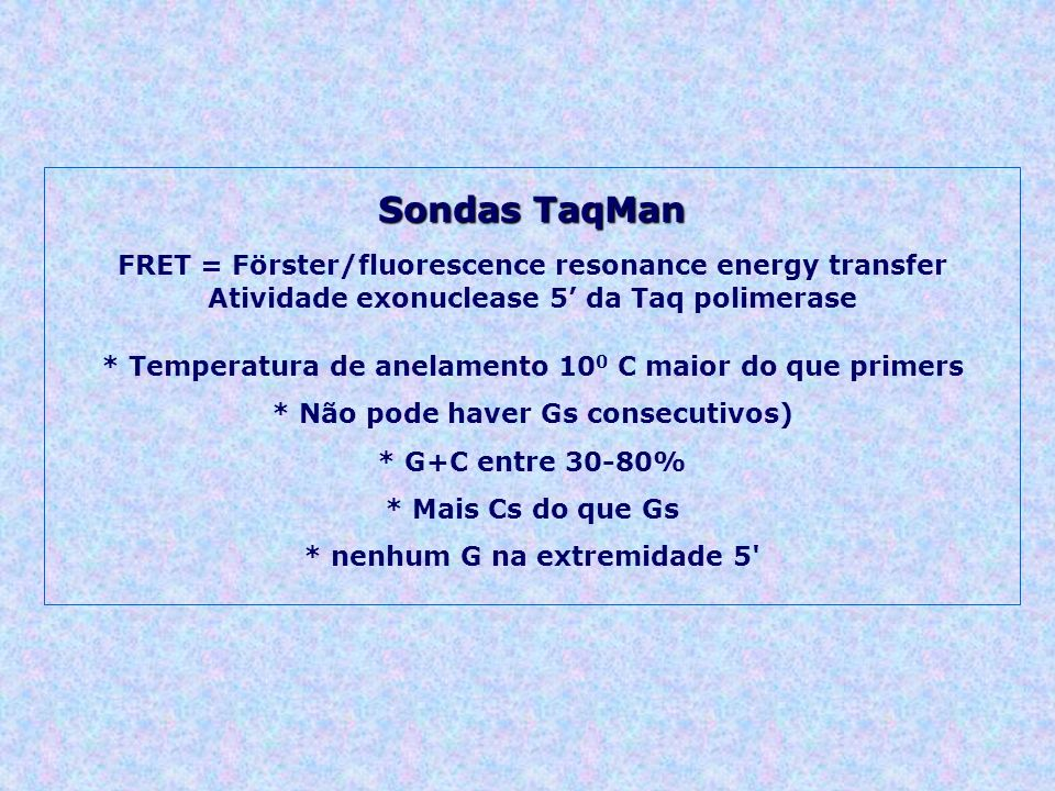 Sondas TaqMan FRET = Förster/fluorescence resonance energy transfer