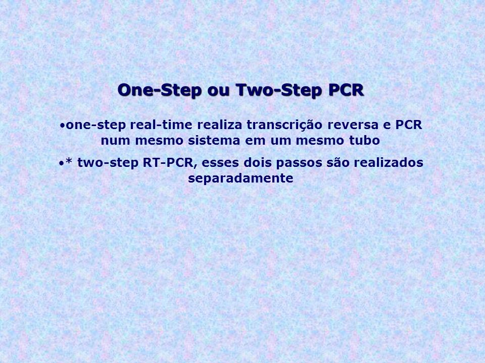 One-Step ou Two-Step PCR