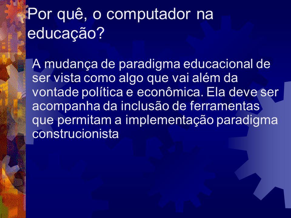 Por quê, o computador na educação