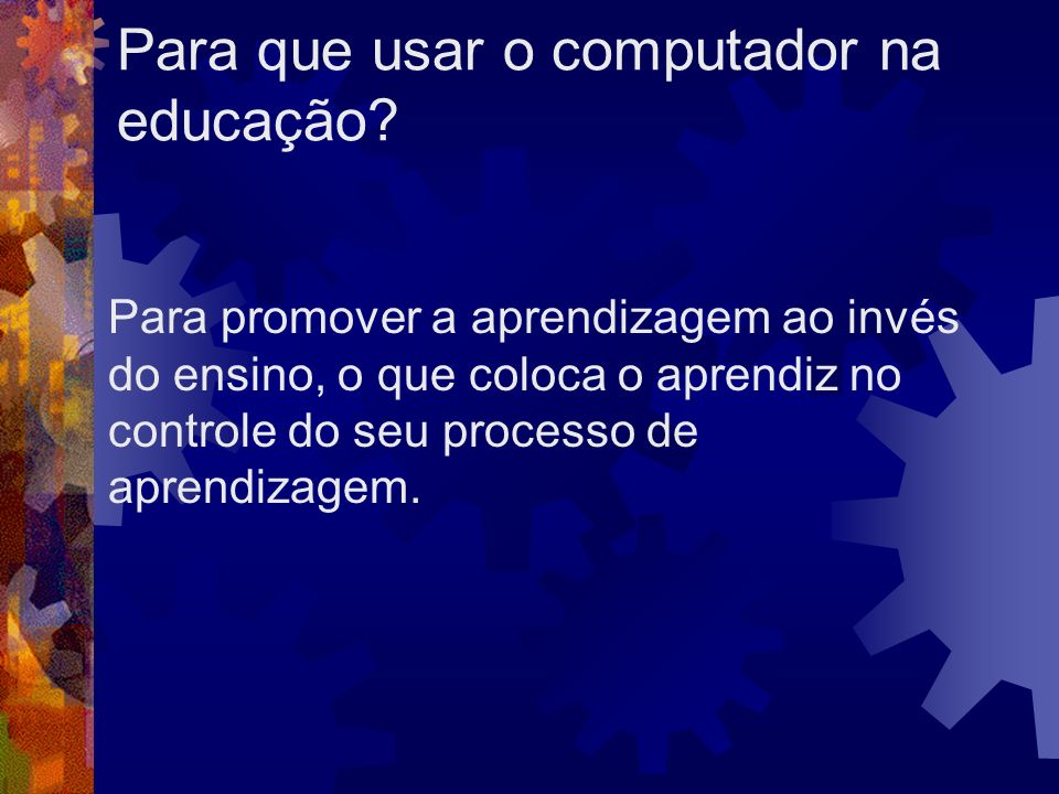 Para que usar o computador na educação