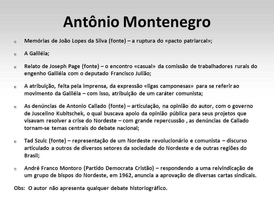 Antônio Montenegro Memórias de João Lopes da Silva (fonte) – a ruptura do «pacto patriarcal»; A Galiléia;