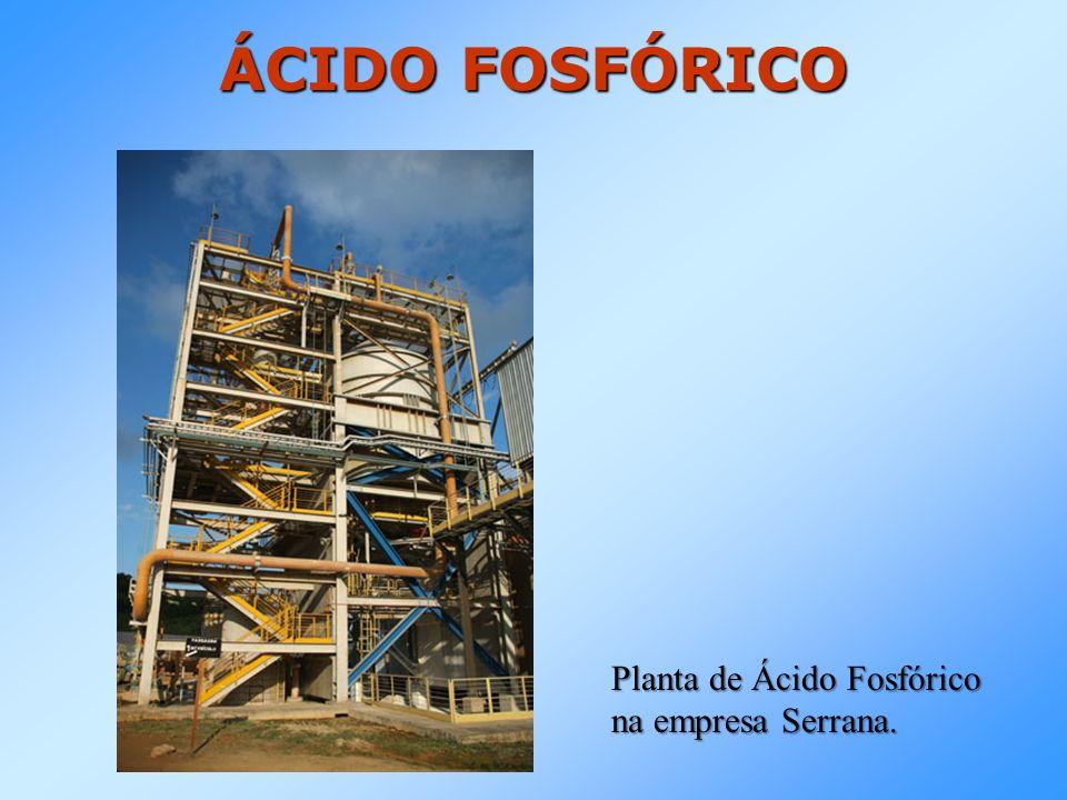 ÁCIDO FOSFÓRICO Planta de Ácido Fosfórico na empresa Serrana.