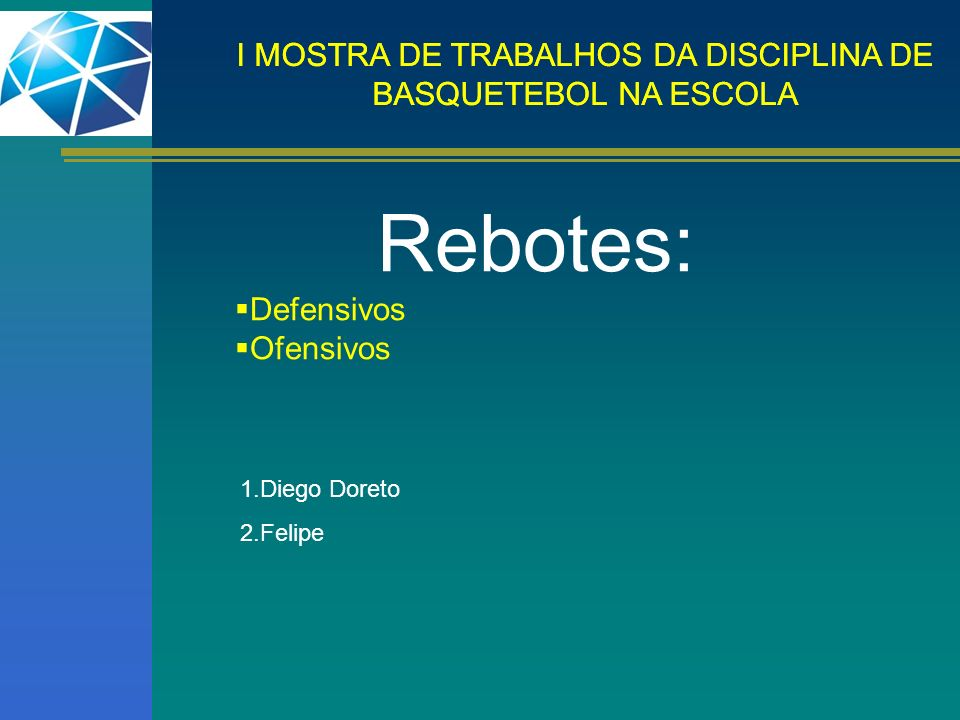 Rebotes: Defensivos Ofensivos 1.Diego Doreto 2.Felipe