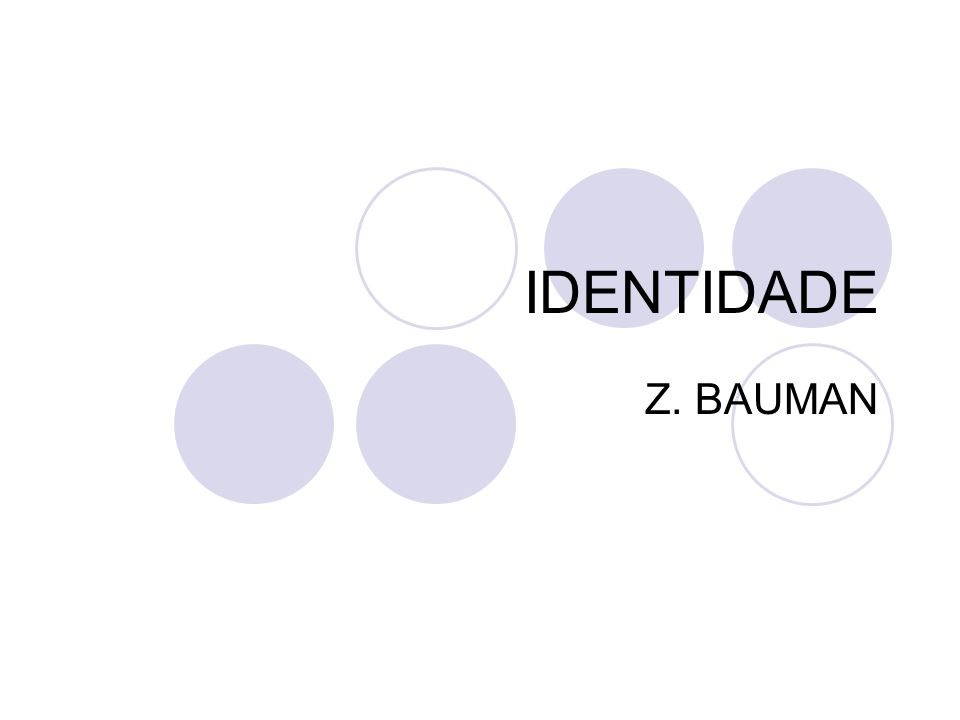 IDENTIDADE Z. BAUMAN