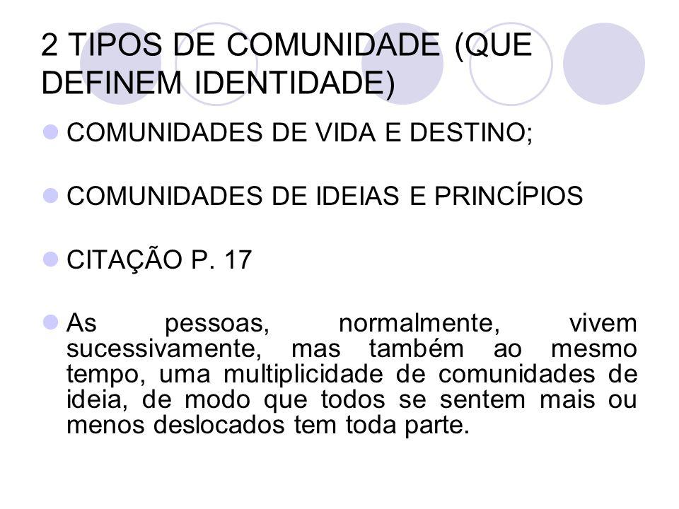 2 TIPOS DE COMUNIDADE (QUE DEFINEM IDENTIDADE)