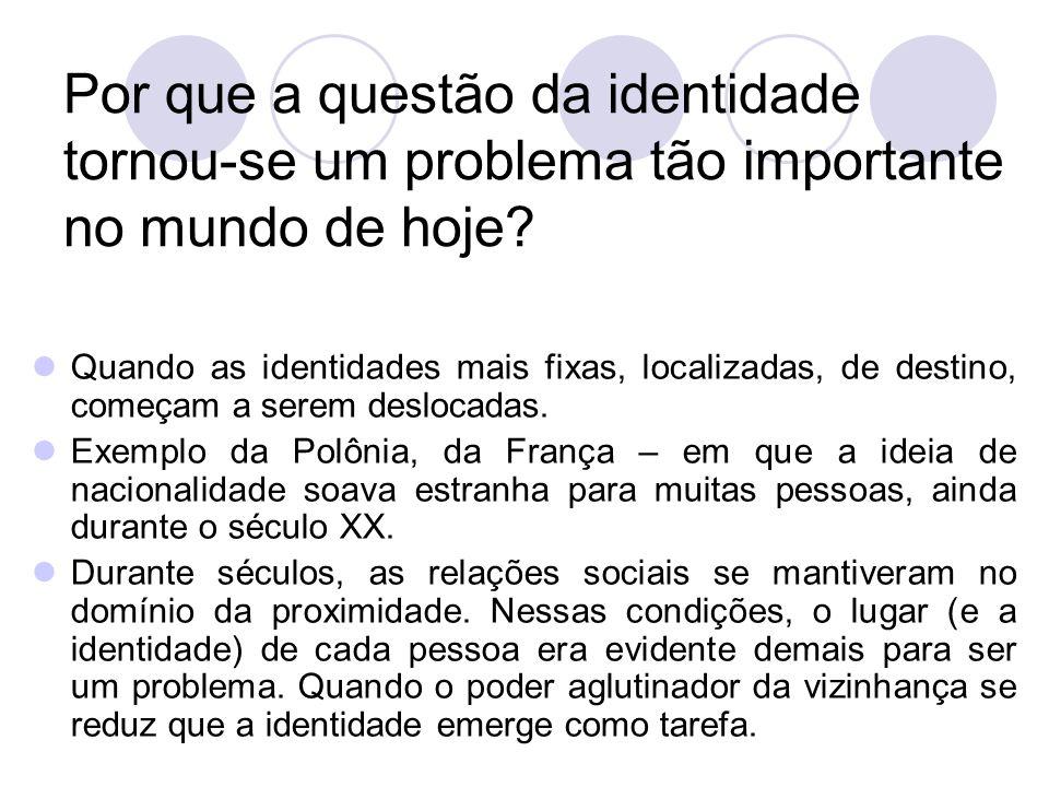 Por que a questão da identidade tornou-se um problema tão importante no mundo de hoje